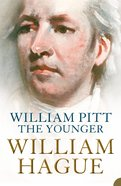 William Pitt the Younger: A Biography eBook