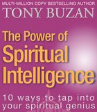 Power of Spiritual Intelligence: The 10 Ways to Tap Into Your Spiritual Genius eBook