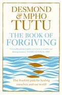 Book of Forgiving: The the Fourfold Path For Healing Ourselves and Our World eBook