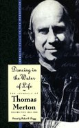 Dancing in the Water of Life (#05 in Journals Of Thomas Merton Series) eBook