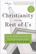 Christianity For the Rest of Us eBook