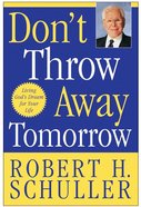 Don't Throw Away Tomorrow eBook