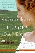 Defiant Heart (#01 in Westward Hearts Series) eBook