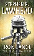 The Iron Lance (#01 in Celtic Crusades Series) eBook
