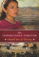 Her Inheritance Forever (#02 in Texas Star Of Destiny Series) eBook