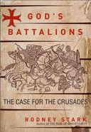 God's Battalions: The Case For the Crusades eBook