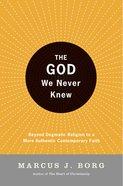 The God We Never Knew eBook