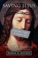 Saving Jesus From the Church eBook