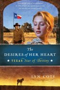 The Desires of Her Heart (#01 in Texas Star Of Destiny Series) eBook