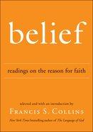 Belief: Readings on the Reason For Faith eBook