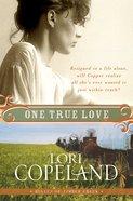 One True Love (#03 in Belles Of Timber Creek Series) eBook