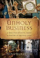 Unholy Business: A True Tale of Faith, Greed, and Forgery in the Holy Land eBook