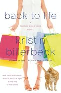 Back to Life (#2 in Trophy Wives Club Series) eBook