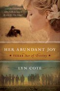 Her Abundant Joy (#03 in Texas Star Of Destiny Series) eBook