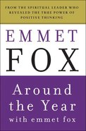 Around the Year With Emmet Fox (2nd Edition) eBook