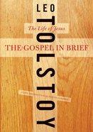 The Gospel in Brief: The Life of Jesus eBook