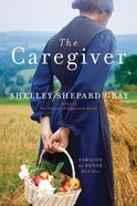 The Caregiver (#01 in Families Of Honor Series) eBook