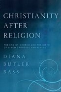 Christianity After Religion eBook