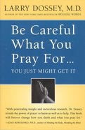 Be Careful What You Pray For... You Might Just Get It eBook