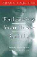 Embracing Your Inner Critic: Turning Self-Criticism Into a Creative Assert eBook
