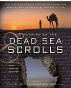 The Meaning of the Dead Sea Scrolls eBook