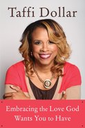 Embracing the Love God Wants You to Have eBook