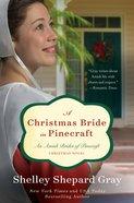 A Christmas Bride in Pinecraft (#04 in Amish Brides Of Pinecraft Series) eBook