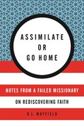 Assimilate Or Go Home eBook