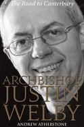 Archbishop Justin Welby: The Road to Canterbury eBook