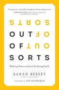Out of Sorts: Making Peace With An Evolving Faith Paperback