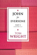 John For Everyone: Part 2 Chapters 11-21 (New Testament For Everyone Series) eBook