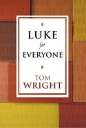 Luke For Everyone (New Testament For Everyone Series) eBook