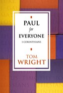 Paul For Everyone: 1 Corinthians (New Testament For Everyone Series)