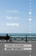 Wonder, Fear and Longing eBook