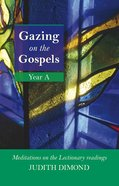 Gazing on the Gospels Year a eBook