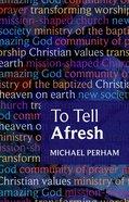 To Tell Afresh eBook