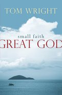 Small Faith, Great God Reissue eBook