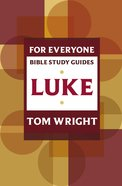 Luke (N.t Wright For Everyone Bible Study Guide Series)