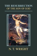 The Resurrection of the Son of God (#03 in Christian Origins And The Question Of God Series) eBook