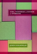 Ezra, Nehemiah and Esther For Everyone (Old Testament Guide For Everyone Series) eBook