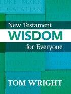 New Testament Wisdom For Everyone eBook
