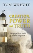 Creation, Power and Truth eBook
