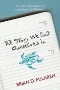 The Story We Find Ourselves in (#02 in A New Kind Of Christian Trilogy Series) eBook