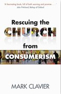 Rescuing the Church From Consumerism Paperback