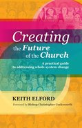 Creating the Future of the Church eBook