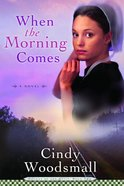 When the Morning Comes (#02 in Sisters Of The Quilt Series) eBook