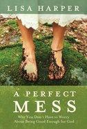 A Perfect Mess eBook