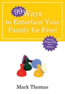 99 Ways to Entertain Your Family For Free! eBook