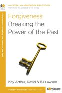 Forgiveness: Breaking the Power of the Past (40 Minute Bible Study Series)