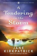 A Tendering in the Storm (#02 in Change And Cherish Historical Series) eBook